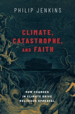 Climate, Catastrophe, and Faith: How Changes in Climate Drive Religious Upheaval Cover Image