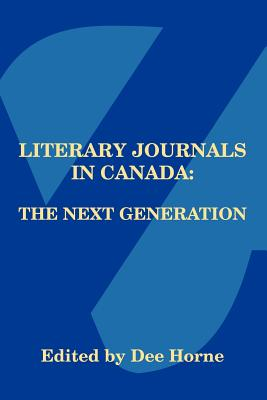 Literary Journals in Canada: The Next Generation Cover Image
