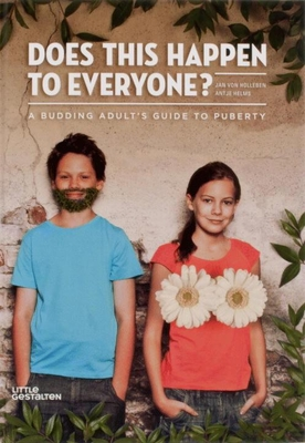 Does This Happen to Everyone?: A Budding Adult's Guide to Puberty Cover Image
