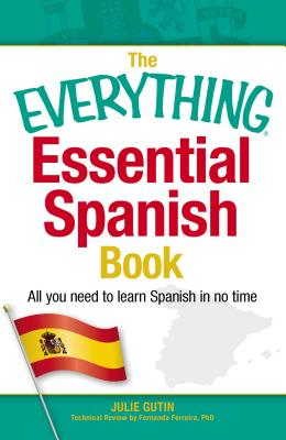 The Everything Essential Spanish Book: All You Need to Learn Spanish in No Time (Everything®) Cover Image
