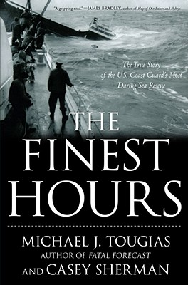 The Finest Hours: The True Story of the U.S. Coast Guard's Most Daring Sea Rescue Cover Image