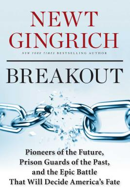 Breakout: Pioneers of the Future, Prison Guards of the Past, and the Epic Battle That Will Decide America's Fate Cover Image