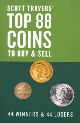 Scott Travers' Top 88 Coins to Buy and Sell Cover