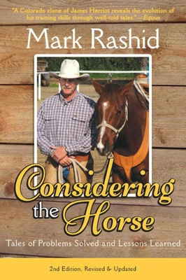 Considering the Horse: Tales of Problems Solved and Lessons Learned, Second Edition Cover Image