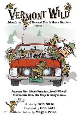 Vermont Wild: Adventures Of Vermont Fish And Game Wardens Cover Image