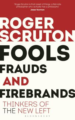 Fools, Frauds and Firebrands: Thinkers of the New Left Cover Image