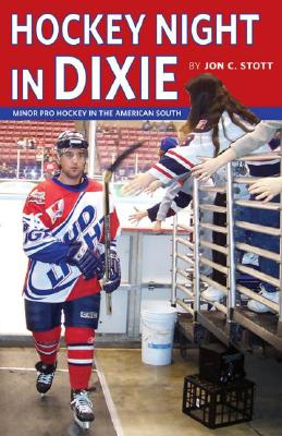 Hockey Night in Dixie: Minor Pro Hockey in the American South Cover Image
