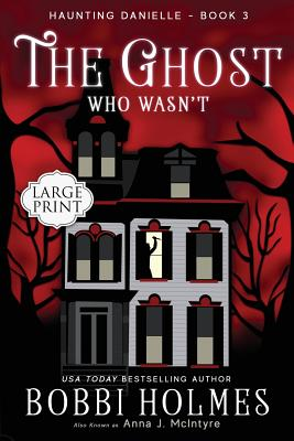 The Ghost Who Wasn't (Haunting Danielle #3) Cover Image