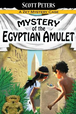 Mystery of the Egyptian Amulet: Adventure Books For Kids Age 9-12 (Kid Detective Zet #2) Cover Image