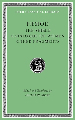 The Shield. Catalogue of Women. Other Fragments (Loeb Classical Library #503) Cover Image