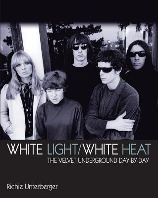 White Light/White Heat: The Velvet Underground day-by-day Cover Image