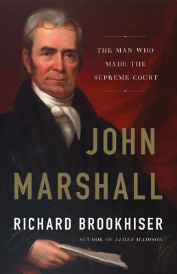 John Marshall: The Man Who Made the Supreme Court Cover Image