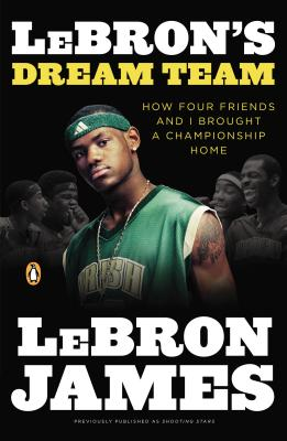 Lebron's Dream Team: How Four Friends and I Brought a Championsip Home Cover Image