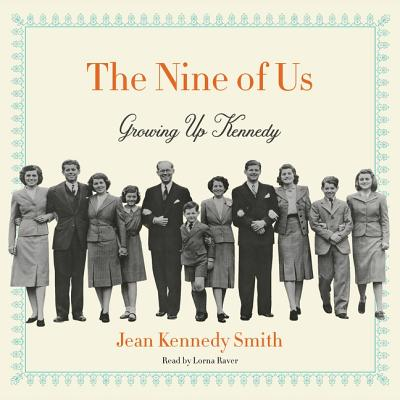 The Nine of Us Lib/E: Growing Up Kennedy Cover Image