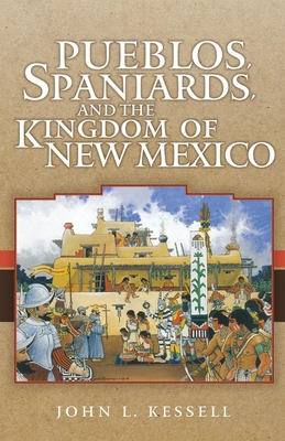 Pueblos, Spaniards, and the Kindom of New Mexico Cover Image