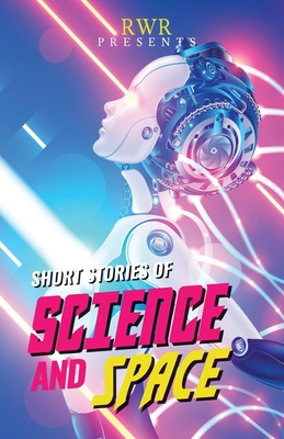Short Stories of Science and Space: Science Fiction Short Stories Cover Image