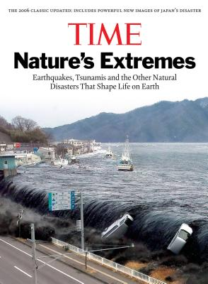 Time: Nature's Extremes: Earthquakes, Tsunamis and Other Natural Disasters That Shape Life on Earth Cover Image