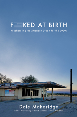 Fucked at Birth: Recalibrating the American Dream for the 2020s Cover Image