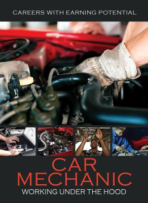 Car Mechanic: Working Under the Hood Cover Image