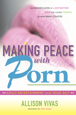Making Peace with Porn: Adult Entertainment and Your Guy Cover Image