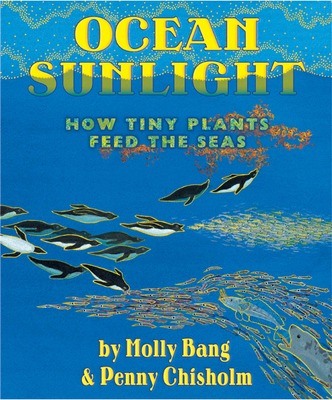 Ocean Sunlight: How Tiny Plants Feed the Seas Cover Image
