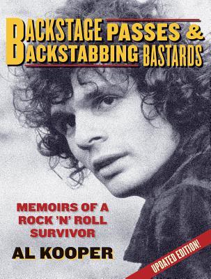 Backstage Passes & Backstabbing Bastards: Memoirs of a Rock 'N' Roll Survivor Cover Image