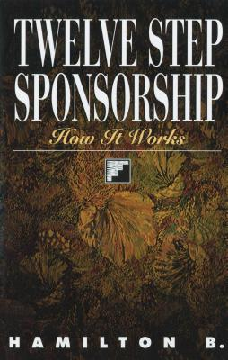 Twelve Step Sponsorship: How It Works Cover Image