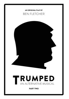 TRUMPED (An Alternative Musical), Part Two Cover Image