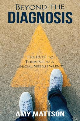 Beyond the Diagnosis: The Path to Thriving as a Special Needs Parent Cover Image