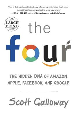 The Four: The Hidden DNA of Amazon, Apple, Facebook, and Google Cover Image