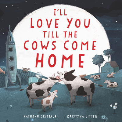 I'll Love You Till the Cows Come Home Board Book Cover Image