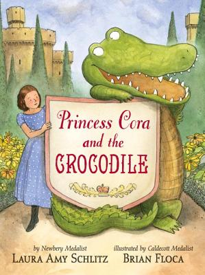 Princess Cora and the Crocodile Laura Amy Schlitz