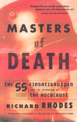 Masters of Death: The SS-Einsatzgruppen and the Invention of the Holocaust Cover Image