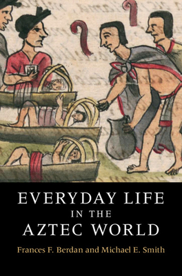 Everyday Life in the Aztec World cover