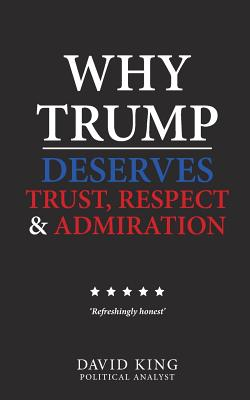 Why Trump Deserves Trust, Respect and Admiration Cover Image