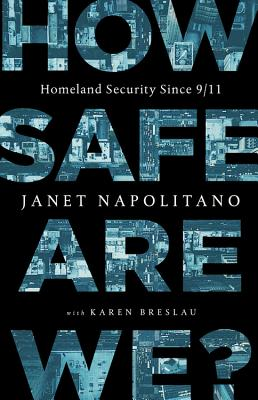 How Safe Are We?: Homeland Security Since 9/11 Cover Image