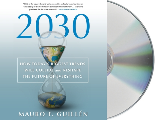 2030: How Today's Biggest Trends Will Collide and Reshape the Future of Everything Cover Image