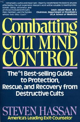 Combatting Cult Mind Control: The #1 Best-Selling Guide to Protection, Rescue, and Recovery from Destructive Cults Cover Image