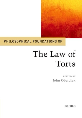 Philosophical Foundations of the Law of Torts (Philosophical Foundations of Law) Cover Image