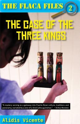 The Case of the Three Kings/El Caso de Los Reyes Magos (Flaca Files / Los Expedientes de Flaca) Cover Image