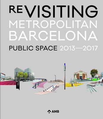 Re-Visiting Metropolitan Barcelona: Public Space 2013-2017 Cover Image