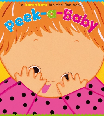 Peek-a-Baby: A Lift-the-Flap Book Cover Image