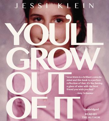You'll Grow Out of It Lib/E Cover Image