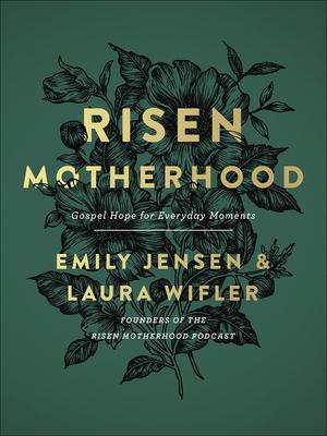 Risen Motherhood: Gospel Hope for Everyday Moments Cover Image