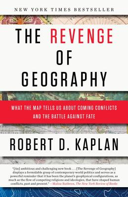 The Revenge of Geography: What the Map Tells Us about Coming Conflicts and the Battle Against Fate Cover Image