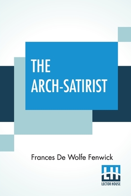 The Arch-Satirist Cover Image