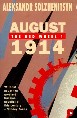August 1914: The Red Wheel 1: A Narrative in Discrete Periods of Time Cover Image
