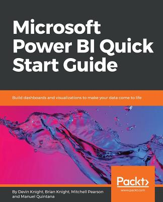 Microsoft Power BI Quick Start Guide: Build dashboards and visualizations to make your data come to life Cover Image
