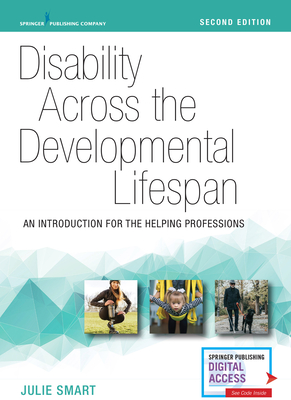 Disability Across the Developmental Lifespan, Second Edition: An Introduction for the Helping Professions Cover Image