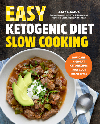 Easy Ketogenic Diet Slow Cooking: Low-Carb, High-Fat Keto Recipes That Cook Themselves Cover Image